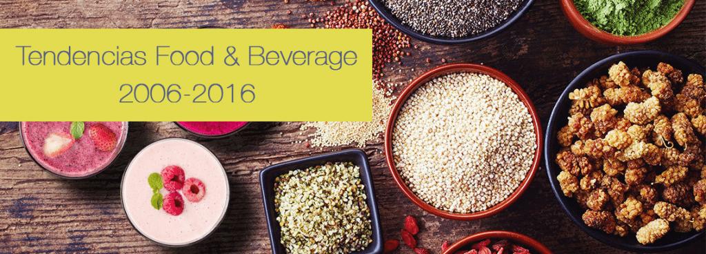 Las tendencias de Food & Beverage en la última década